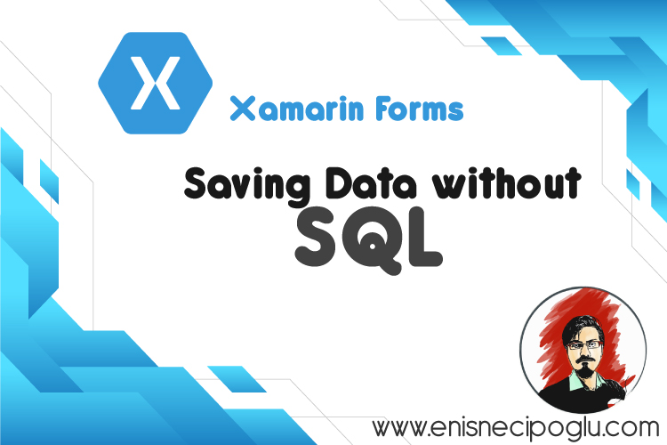 Xamarin Forms Saving Data without SQL